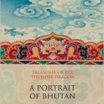 Treasures of the Thunder Dragon: A Portrait of Bhutan By Ashi Dorji Wangmo Wangchuck